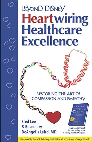 Beyond Disney: Heartwiring Healthcare Excellence (English Edition)