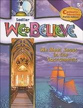Sadlier - We Believe - Catholic Identity Parish Edition - We Meet Jesus in the Sacraments