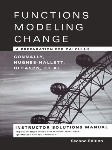 Functions Modeling Change: A Preparation for Calculus Instructor Solutions Manual