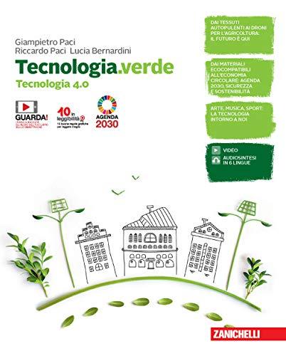 Tecnologia.verde. Tecnologia 4.0. Con Informatica e Disegno, laboratorio e coding. Per le Scuole superiori. Con e-book. Con espansione online