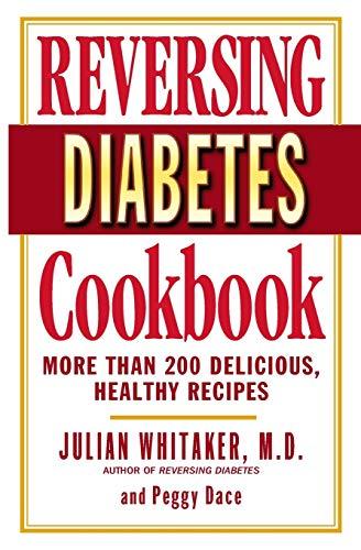 Reversing Diabetes Cookbook: More Than 200 Delicious, Healthy Recipes