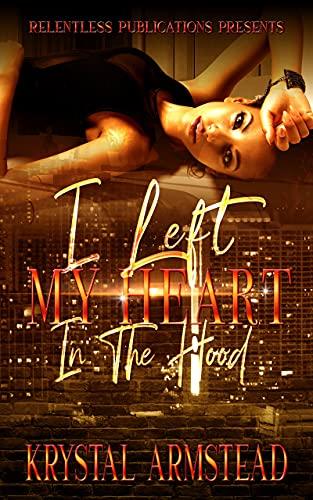 I Left My Heart In The Hood by [Krystal Armstead ]