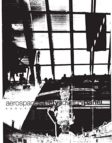 Aerospace Safety Advisory Panel Annual Report for 1999 (English Edition)