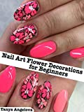 Nail Art Flower Decorations for Beginners