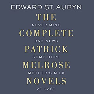 The Complete Patrick Melrose Novels cover art