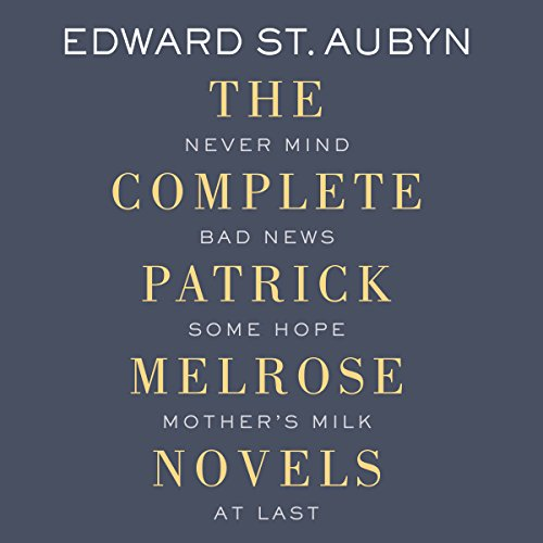The Complete Patrick Melrose Novels by Edward St. Aubyn - By turns harrowing and hilarious, this ambitious novel cycle dissects the English upper class. Edward St. Aubyn offers his listener the often darkly funny and self-loathing world of privilege....
