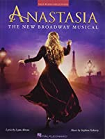 Anastasia: The New Broadway Musical: Easy Piano Selections