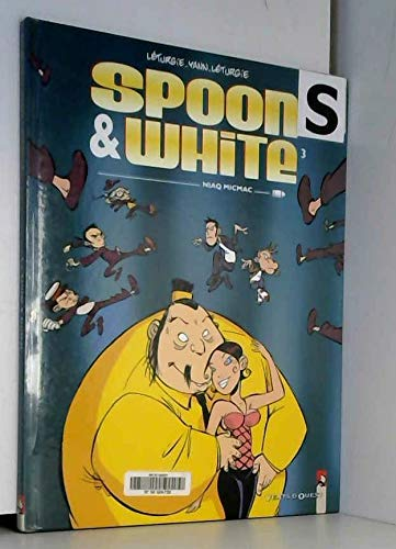 Spoon & White - Tome 03: Niaq micmac