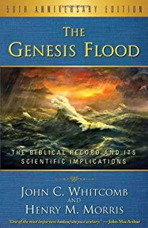 By John C. Whitcomb Henry M. Morris - The Genesis Flood, The Biblical Record and its Scientific Implications, 50th Anniversary Edition (First) (7/27/12)