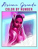 Ariana Grande Color by Number: Favorite Pop R&B Singer Actress Illustration Color Number Book For Fans Adults Stress Relief Gift (with color chart in back side, easy to color)