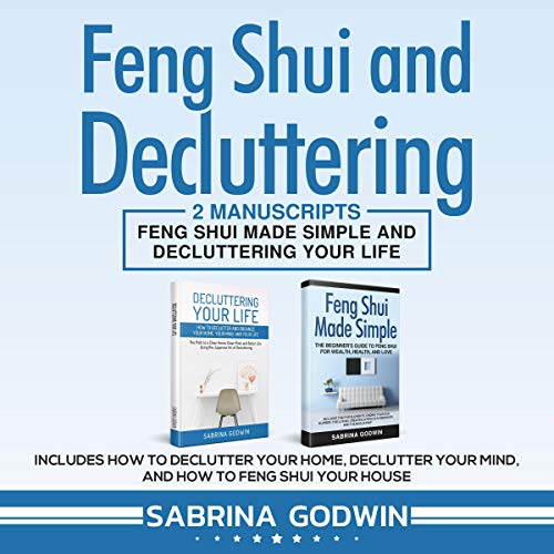 Feng Shui and Decluttering: 2 Manuscripts audiobook cover art