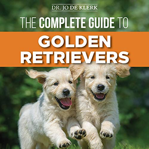 The Complete Guide to Golden Retrievers cover art