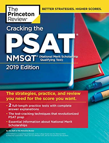 Cracking the PSAT/NMSQT with 2 Practice Tests, 2019 Edition: The Strategies, Practice, and Review You Need for the Score You Want (College Test Preparation)