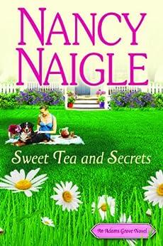 Sweet Tea and Secrets (An Adams Grove Novel Book 1) by [Nancy Naigle]
