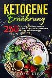 Ketogene Ernährung: 250 leckere ...
