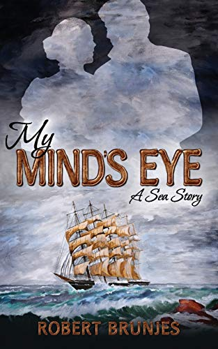Compare Textbook Prices for MY MIND'S EYE A SEA STORY  ISBN 9781705918364 by BRUNJES, ROBERT