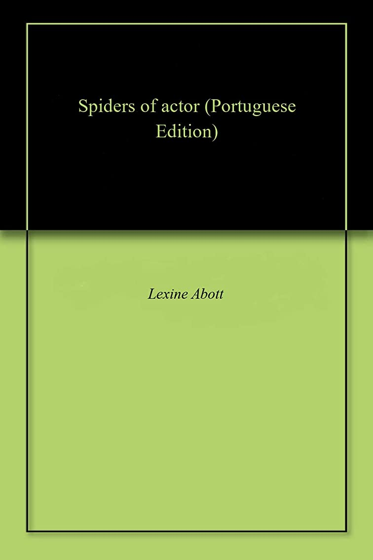 単位捕虜ぼんやりしたSpiders of actor (Portuguese Edition)