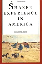 The Shaker Experience in America: A History of the United Society of Believers