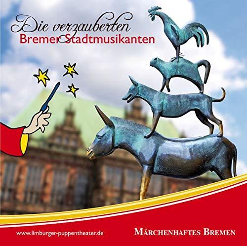 Märchenhaftes Bremen: Die verzauberten Bremer Stadtmusikanten