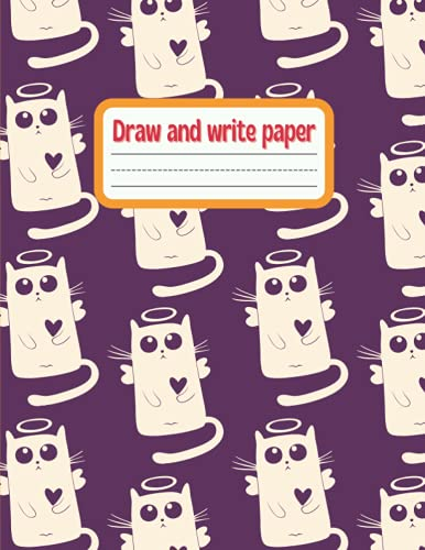 Draw and write paper for kids blank dotted lined notebooks: Primary story journal grades k-2. Early Creative Story Book for Kids. Draw and write ... 114 White Pages. Angel kittens on the cover
