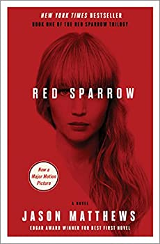 Red Sparrow  A Novel  The Red Sparrow Trilogy Book 1
