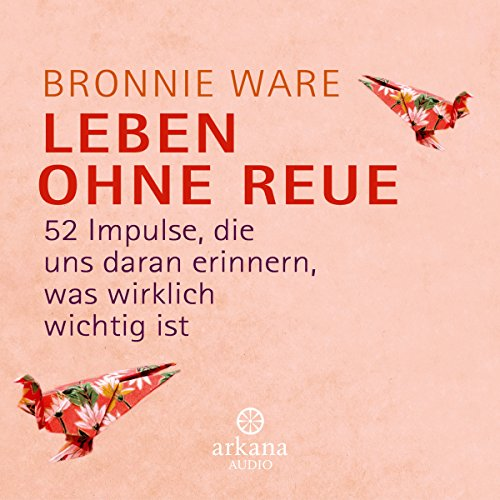 Leben ohne Reue     52 Impulse, die uns daran erinnern, was wirklich wichtig ist              By:                                                                                                                                 Bronnie Ware                               Narrated by:                                                                                                                                 Sabrina Godec,                                                                                        Olaf Pessler                      Length: 5 hrs and 37 mins     Not rated yet     Overall 0.0