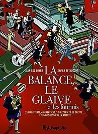 La balance, le glaive et les fourmis par Jean-Luc Loyer