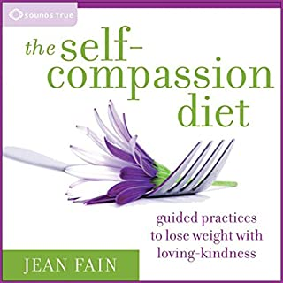 The Self-Compassion Diet     Guided Practices to Lose Weight with Loving-Kindness              By:                                                                                                                                 Jean Fain LICSW                               Narrated by:                                                                                                                                 Jean Fain                      Length: 1 hr and 55 mins     23 ratings     Overall 3.4