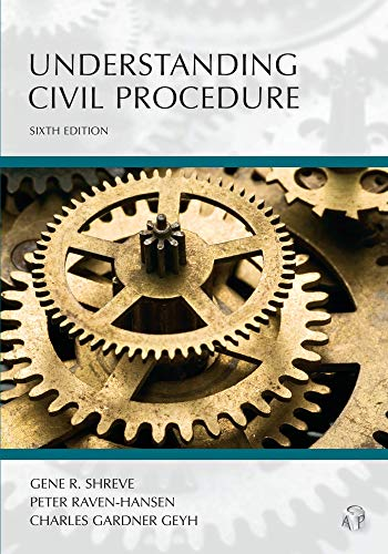 Compare Textbook Prices for Understanding Civil Procedure Carolina Academic Press Understanding Sixth Edition ISBN 9781531005412 by Gene R. Shreve,Peter Raven-Hansen,Charles Geyh