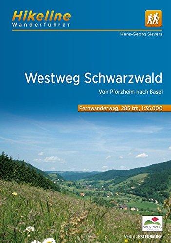 Fernwanderweg Westweg Schwarzwald: Von Pforzheim nach Basel 285 km (Hikeline /Wanderführer)