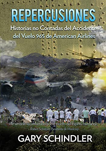 REPERCUSIONES Historias no Contados del Accidente del Vuelo 965 de American Airlines