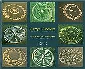 Crop circles - Les clés du mystère - Créations du monde invisible de Daniel Harran