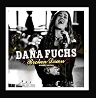Broken Down Acoustic Sessions by Dana Fuchs