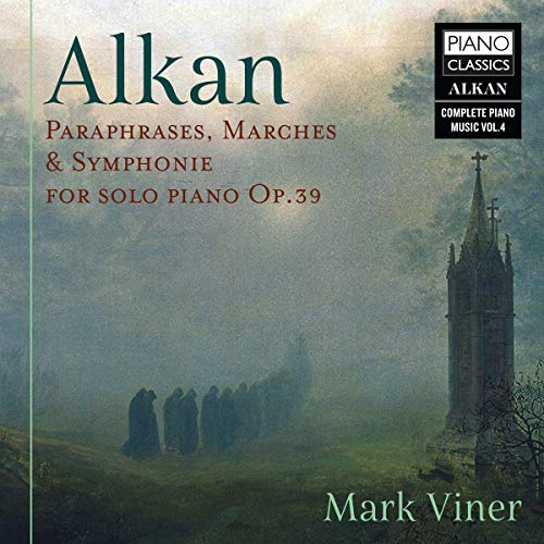 Alkan:Paraphr.,Marches &Symph.for Solo Piano Op.39