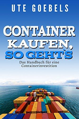 Container kaufen  so geht`s: Das Handbuch für eine Containerinvestition