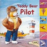 Teddy Bear Pilot (Teddy Bear Board Books)
