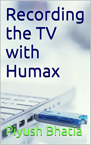 Recording the TV with Humax (English Edition)