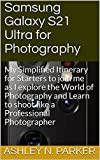 Samsung Galaxy S21 Ultra for Photography: My...