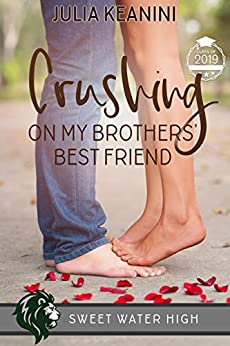 Crushing on My Brothers' Best Friend (Sweet Water High Book 2) by [Julia Keanini]