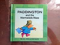Paddington and the Marmalade Maze (Paddington first books)