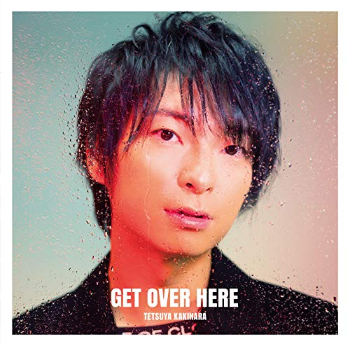 [Album]GET OVER HERE – 柿原徹也[FLAC + MP3]
