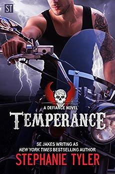 Temperance: A new adult Biker romance (Defiance Book 4): A Defiance Novel (The Defiance Series Book 4) by [Stephanie Tyler, SE Jakes]