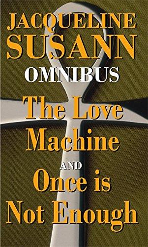 "Jacqueline Susann Omnibus: ""The Love Machine"", ""Once is Not Enough"""
