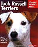 Jack Russell Terriers Complete Owner's Manual