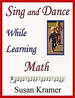 Sing and Dance While Learning Math by [Susan Kramer]