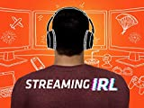 Streaming IRL