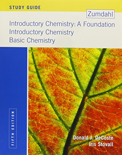 Introductory Chemistry: A Foundation, Introductory Chemistry, Basic Chemistry, Fifth Study Guide Edition