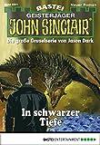 John Sinclair 2201 - Horror-Serie: In schwarzer Tiefe