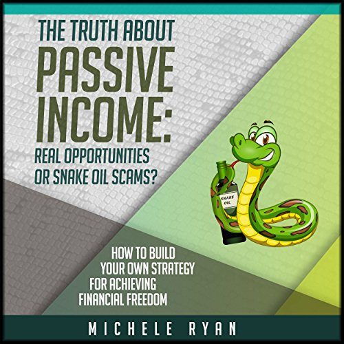 The Truth About Passive Income: Real Opportunities or Snake Oil Scams? Titelbild
