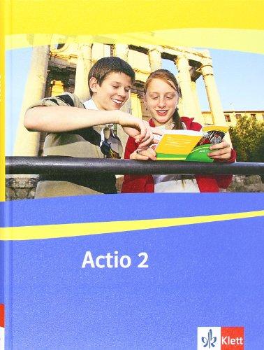 Actio 2: Schülerarbeitsbuch 2. Lernjahr (Actio. Lateinisches Unterrichtswerk ab 2005)